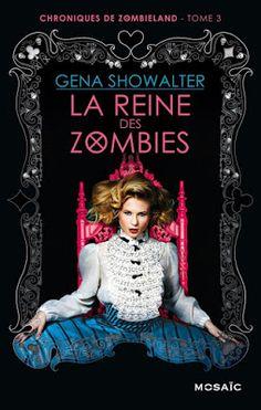 Les Reines de la Nuit: Chroniques de Zombieland T3, La reine des zombies ...