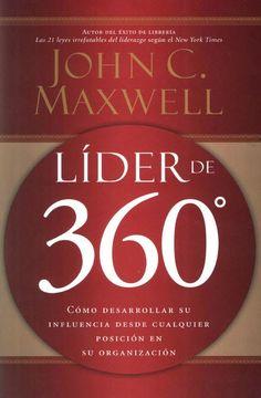 Descargar Musica, Peliculas, Videos y mas: Lider De 360 Grados - JOHN C. MAXWELL PDF