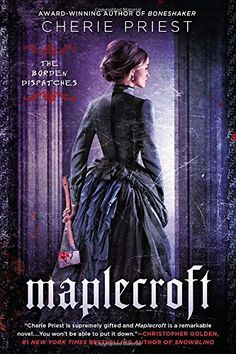 Maplecroft / Cherie Priest. This excellent weird horror novel reimagines Lizzie Borden as a queer, feminist axe-wielding heroine forced to kill her parents after they become possessed. The book captures the flavor of H.P. Lovecraft without the reliance on overt references that mar so many homages. With the help of her invalid sister and a sympathetic physician, the trio battle watery evil in Fall River, Massachusetts.