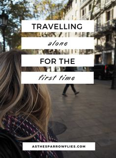 Travelling Alone | Solo Travel | Female Travel | Travel Tips | City Breaks #solotravel #traveltips #travel via @SamRSparrow