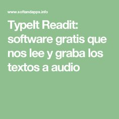 TypeIt Readit: software gratis que nos lee y graba los textos a audio