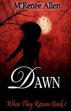 Dawn (When They Return Book 1) by M'Renee Allen http://www.amazon.com/dp/B017HLR2DW/ref=cm_sw_r_pi_dp_86pRwb06YDJ62