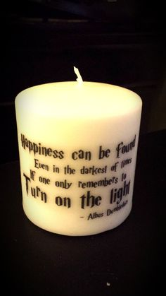 Albus Dumbledore was a wise wizard, this quote of his - I feel can be very inspirational! Happiness can be found even in the darkest of times