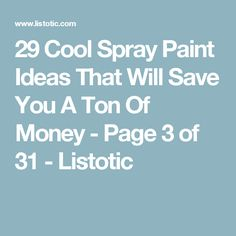 29 Cool Spray Paint Ideas That Will Save You A Ton Of Money - Page 3 of 31 - Listotic