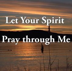 Abba Father Let Your Spirit Pray through Me