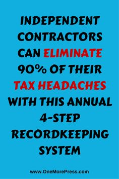 Independent contractors can eliminate 90% of their tax headaches with this annual 4-step recordkeeping system. #independentcontractors #smallbiztaxes