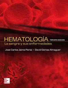 HEMATOLOGÍA 3ED La sangre y sus enfermedades Autores: David Gómez Almaguer y José Carlos Jaime Pérez  Editorial: McGraw-Hill Edición: 3 ISBN: 9786071507488 ISBN ebook: 9781456239466 Páginas: 352 Área: Ciencias Sociales y Educación Sección: Biología y Ciencias de la Salud