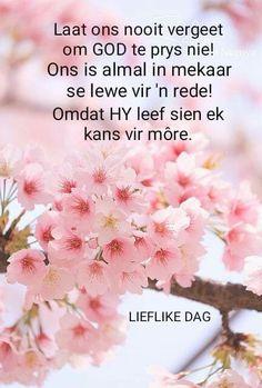 Good Morning Greetings, Good Morning Quotes, Lekker Dag, Bible Verses For Women, Goeie Nag, Goeie More, Afrikaans Quotes, Christian Messages, Morning Blessings