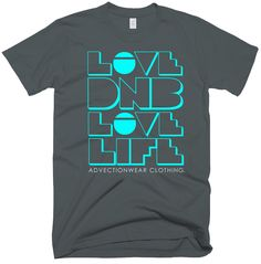 """This Mens """"Love DNB Love Life"""" T-Shirt. Is part of the exclusive #DNB collection from Advection Wear. Dedicated to those who love drum 'n' bass music."""