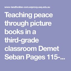 Teaching peace through picture books in a third‐grade classroom Demet Seban Pages Mentor Texts, Children's Literature, Picture Books, Social Issues, Social Justice, Third Grade, Classroom, Peace, Teaching