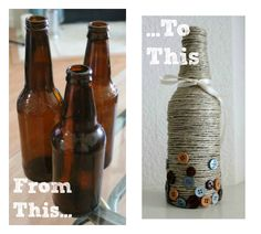 How to take a beer bottle and dress it up to use as decor! Can use wine bottles too.