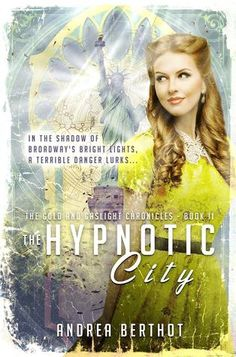 The Hypnotic City by Andrea Berthot (The Gold and Gaslight Chronicles #2)  Like a master snake charmer, Berthot, slowly lures the readers into this amazing steampunk world until you find yourself memorized by her storytelling. I found The Hypnotic City flirty, fun and magical, in other words, I simply loved it.  http://tometender.blogspot.com/2016/07/the-hypnotic-city-by-andrea-berthot.html