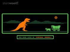 [ A Wormhole in Oregon ] has just appeared on www.ShirtRater.com! #the Oregon trail #Tyrannosaurus