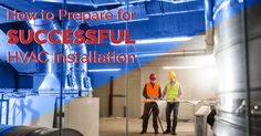 How to Prepare for Successful HVAC Installation Commercial Hvac, Hvac Installation, Thing 1, Up And Running, Heating And Cooling, Get The Job, Working Area, Stairways, Miami