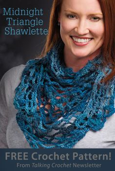 Midnight Triangle Shawlette Download from Talking Crochet newsletter. Click on the photo to access the free pattern. Sign up for this free newsletter here: AnniesNewsletters.com.