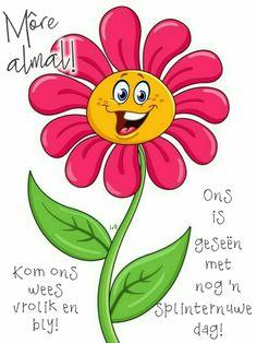 Lekker Dag, Goeie Nag, Goeie More, Morning Messages, Morning Wish, Afrikaans, Qoutes, Amen, Motivation