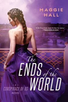 #CoverReveal   The Ends of the World (The Conspiracy of Us, #3) by Maggie Hall