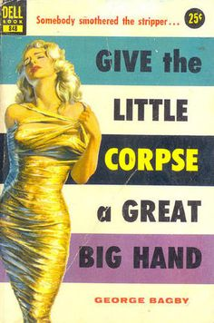 Give the Little Corpse a Great Big Hand. #Pulp