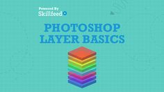 Adobe Basics: How to Use Layers in Photoshop — The Shutterstock Blog
