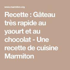 Recette : Gâteau très rapide au yaourt et au chocolat - Une recette de cuisine Marmiton