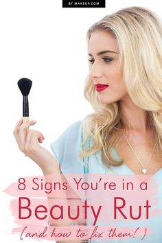 8 Signs You're in a Beauty Rut