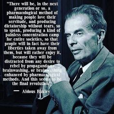 A Brave New World - Aldous Huxley (published think about all these states voting for weed Quotable Quotes, Wisdom Quotes, Me Quotes, The Words, Calling All Angels, Great Quotes, Inspirational Quotes, Political Quotes, Government Quotes