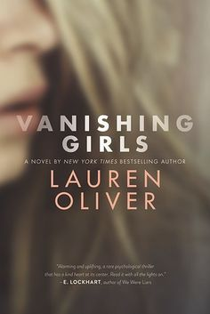 Vanishing Girls by Lauren Oliver | 41 Of The Most Suspenseful Books You'll Ever Read