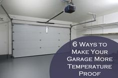 The garage can be an unpleasant workshop during months with extreme heat or bitter cold. Here are some ways to temperature proof your garage so it will be a more enjoyable work space all year round...