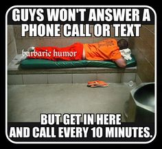 Funny, memes, and prison: guys won't answer a phonecallor text ric Bond Quotes, Wife Quotes, Inmate Love, Prison Quotes, Las Vegas, Prison Wife, Phone Call Quotes, Cops Humor, Online Dating Advice