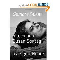 Sempre Susan: A Memoir of Susan Sontag: Sigrid Nunez: 9781935633228: Amazon.com: Books