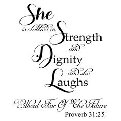 She is clothed .proverb graphic decal, wall mural-shop vinyl d Bible Verses Quotes, Encouragement Quotes, Scriptures, Wisdom Quotes, Quotes About God, Love Quotes, She Is Quotes, Fearless Quotes, Learn Hebrew