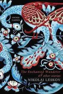 The Enchanted Wanderer by Nikolai Leskov ★★★★