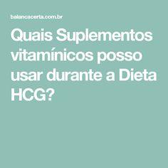 Quais Suplementos vitamínicos posso usar durante a Dieta HCG? Dieta Hcg, Hcg Diet Recipes, Diet Meal Plans, Meal Planning, Meals, How To Plan, Recipes, Draping, Diets