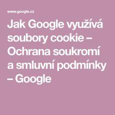 Jak Google využívá soubory cookie – Ochrana soukromí a smluvní podmínky – Google Google Sites, Google Analytics, Cookies, Humor, Portuguese Desserts, Recipes, Crack Crackers, Biscuits, Humour