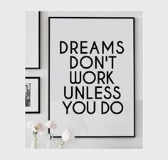 Motivational quote, motivational print, motivational poster, wall decor, dreams dont work unless you do, motivational art, inspirational