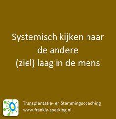 Systemisch werk en denken - Systemisch kijken naar de andere (ziel)laag in de mens.