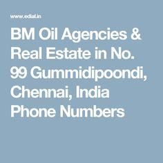 BM Oil Agencies & Real Estate in No. 99 Gummidipoondi, Chennai, India Phone Numbers