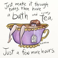"rosalarian: "" Little goals. "" Having a bath in hot tea is a bucket list thing for me. If it could be candlelit and in a beautiful old tub that would be a plus. Tea Time Quotes, Tea Quotes, Tea And Books, Cuppa Tea, Rough Day, Tea Art, My Cup Of Tea, Make It Through, Tea Recipes"