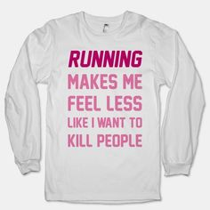 Even though I hate running, this is so true. Working out in general keeps me from feeling this way haha