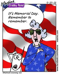 Its Memorial Day. Remember to remember.