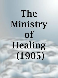 The Ministry of Healing (1905) by Ellen White. $5.99. 430 pages