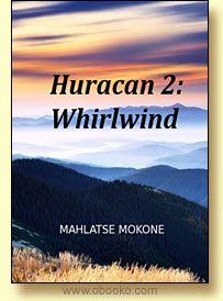 Huracan 2: Whirlwind By Mahlatse Mokone. Romance