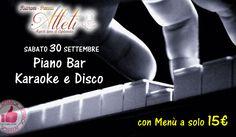 Ristorante Pizzeria Atleti   PIANO BAR KARAOKE E DISCO Sabato 30/9 http://affariok.blogspot.it/