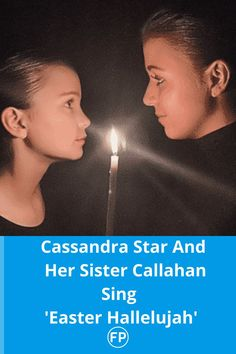 Cassandra Star And Her Sister Callahan Sing 'Easter Hallelujah'