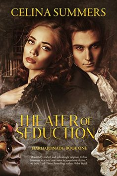 Theater of Seduction (Harlequinade Book 1) by Celina Summers https://www.amazon.com/dp/B079SSQSPP/ref=cm_sw_r_pi_dp_U_x_oIqHAbFBDYQAY