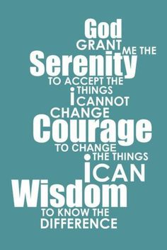 Serenity Prayer...one of my favorites