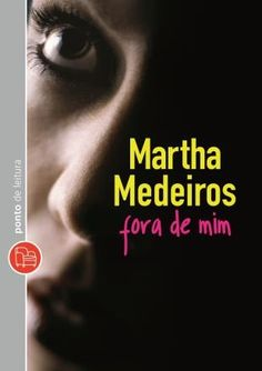 Fora de Mim- Martha Medeiros