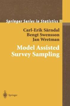 Model assisted survey sampling / Carl-Erik Särndal, Bengt Swensson, Jan Wretman. Springer, 2003