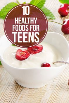 Top 10 Healthy Foods For Teens