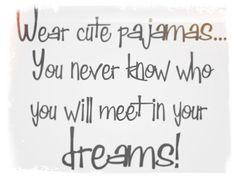 Haha cuuuteee megan proof you should wear cute pajamas p bethany